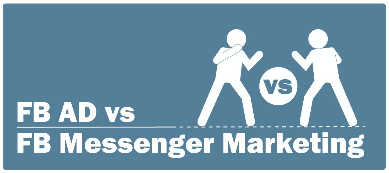 Facebook-Advertising-versus-Facebook-Messenger-Marketing